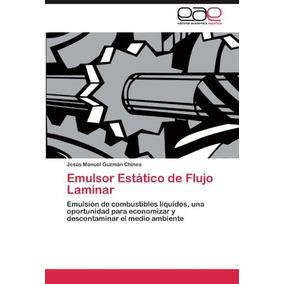 Libro Emulsor Estatico De Flujo Laminar - Nuevo