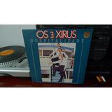 Lp Os Três Xirus - Hospitalidade - 1982