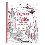 Harry Potter - Lugares Y Personajes Mágicos - Libro Colorear