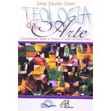 Livro Teologia Da Arte Carlos Eduardo Calvani