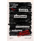 Diario De Guantanamo. Mohamedou Ould Slahi