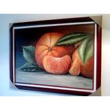 Cuadros De Frutas Mandarinas - Pintura En Oleo O Acrilico