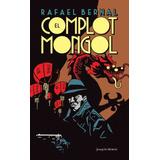 El Complot Mongol - Rafael Bernal - Joaquín Mortiz