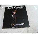 Libro Sixto Valencia , Una Vida Entre Viñetas , Luis Gantus