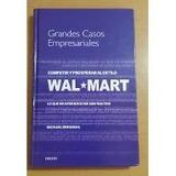 Grandes Casos Empresariales Competir Y Prosperar Wal Mart