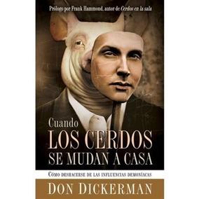 Cuando Los Cerdos Se Mudan A Casa Libros De Liberacion Pdf