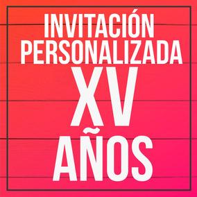 Diseño De Invitación Personalizada - 15 Xv Años Quinceañera