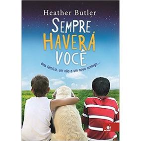 Sempre Haverá Voce Livro Heather Butler