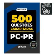 500 Questões Pc-pr - Gabaritadas  Livro