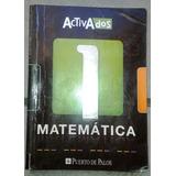 Libro Matemática 1, Activados, Editorial Puerto De Palos