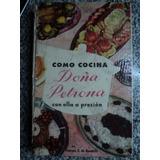 Como Cocina Doña Petrona Con Olla A Presion 6ta Ed.1962