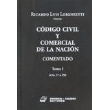 Codigo Civil Comentado Lorenzetti 2 Tomos A Elección Digital