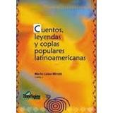 Cuentos,leyendas Y Coplas Populares Latinoamericanas-miretti