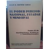 El Poder Público: Nacional, Estadal Y Municipal De Brewer C