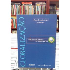 O Brasil E Os Desafios Da Globalizacao Pedro Da Motta Veiga
