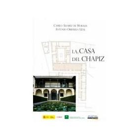 Casa Del Chapiz,la (fuera De Colección); C Álvarez De Moral