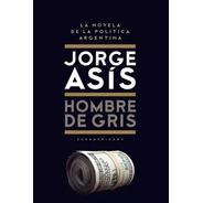 Hombre De Gris - Jorge Asís