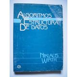 Algoritmos Y Estructura De Datos - Niklaus Wirth - 1987