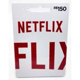 Cartão Netflix Com Crédito De 150,00 Reais