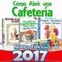 Libro: Como Iniciar Una Cafeteria, Recetas Negocio 2x1 2017