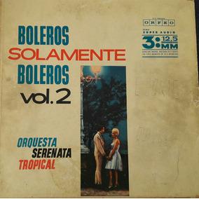 Vinilo Boleros Solamente Vol 2 Orquesta Serenata Tropical.