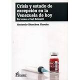 Crisis Y Estado De Excepción En La Venezuela De Hoy (nuevo)