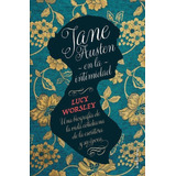 Jane Austen En La Intimidad - Lucy Worsley