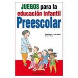 Juegos Para La Educacion Infantil, Preescolar (juegos Parra