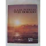 A Las Puertas Del Dorado Cvg 30 Años