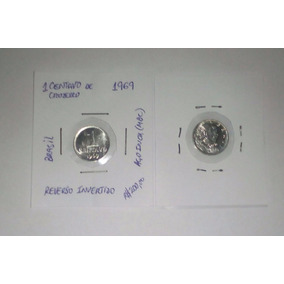 Moeda Raríssima 1 Centavos 1969 - Reverso Invertido