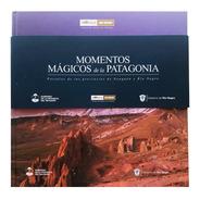 Libro Momentos Mágicos De La Patagonia