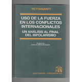 Tettamanti - Uso De La Fuerza En Conflictos Internacionales