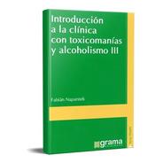 Introducción A La Clínica Toxicomanías (tomo 2 Y 3) (gr)
