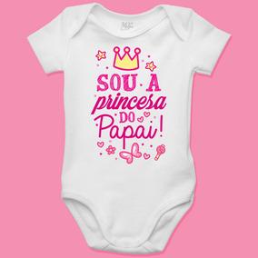 Body Personalizado Dia Dos Pais - Sou A Princesa Do Papai