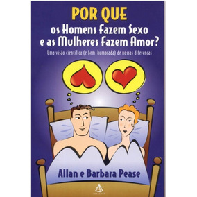 Livro Por Que Os Homens Fazem Sexo E As Mulheres Fazem Amor?
