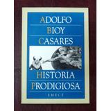 Historia Prodigiosa - Adolfo Bioy Casares - Firmado