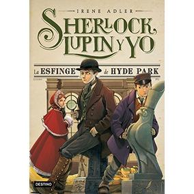 La Esfinge De Hyde Park: Sherlock, Lupin Y Yo 8 Envío Gratis