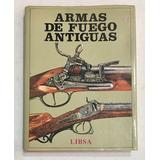 Libro Armas De Fuego Antiguas Libsa Jan Durdik