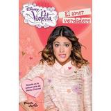 Libro Violetta El Amor Verdadero De Disney