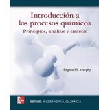 Introducción A Los Procesos Químicos - Murphy Digital