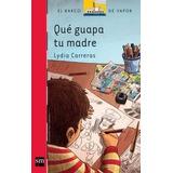 Que Guapa Tu Madre - Lydia Carreras - Sm