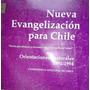 Nueva Evangelización Para Chile / O. Pastorales