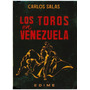 Libro, Los Toros En Venezuela De Carlos Salas Año 1958.