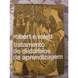 Tratamento De Disturbios Da Aprendizagem Robert E. Valett -