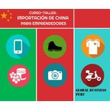 Como Importar Del Mundo Y De China, Tu Mercado Es El Mundo