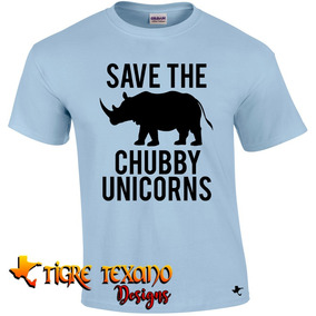 Playera Save Chubby Unicorns Mod 02 By Tigre Texano Designs