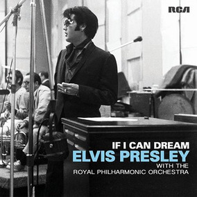 Cd Elvis Presley If I Can Dream: With Royal Philharmonic