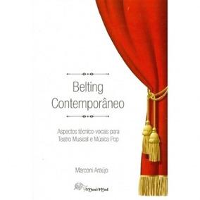 Belting Contemporâneo - Aspectos Técnico-vocais Para Teatro