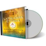 Audiobiblia La Palabra Eterna, El Nuevo Testamento