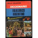 Dicionario Folklórico Argentino. Félix Coluccio. Completo